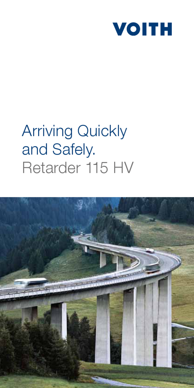 Arriving Quickly and Safely. Retarder 115 HV